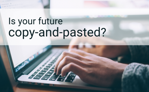 """person typing on a laptop with text overlayed that says """"is your future copy-and-pasted?"""""""