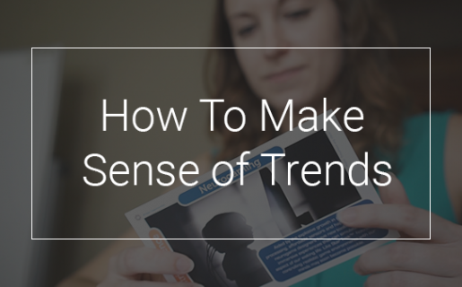 """Woman reading a trend card with text overlayed that says, """"How to make sense of trends."""""""