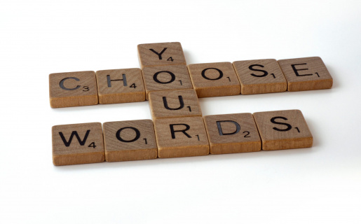 """scrable letters that say """"You choose your words"""""""