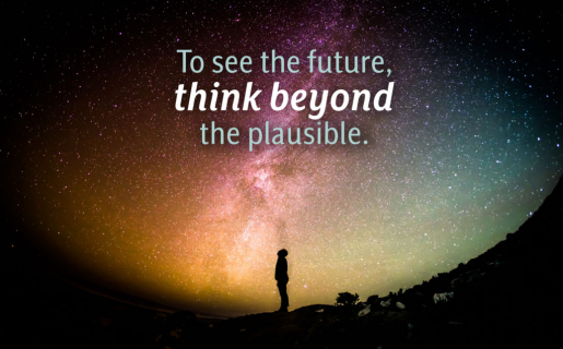"""person looking up at the night sky full of intergalactic colors with text overlayed that says, """"to see the future, think beyond the plausible."""""""